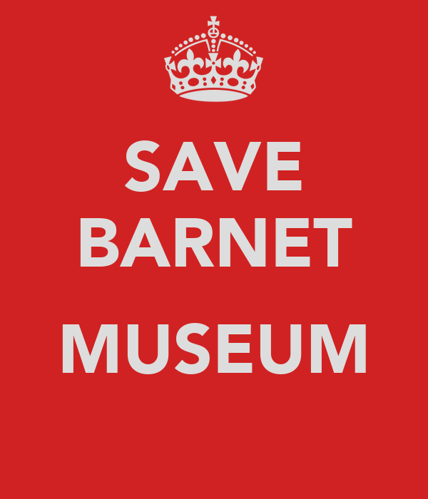 SAVE BARNET  MUSEUM