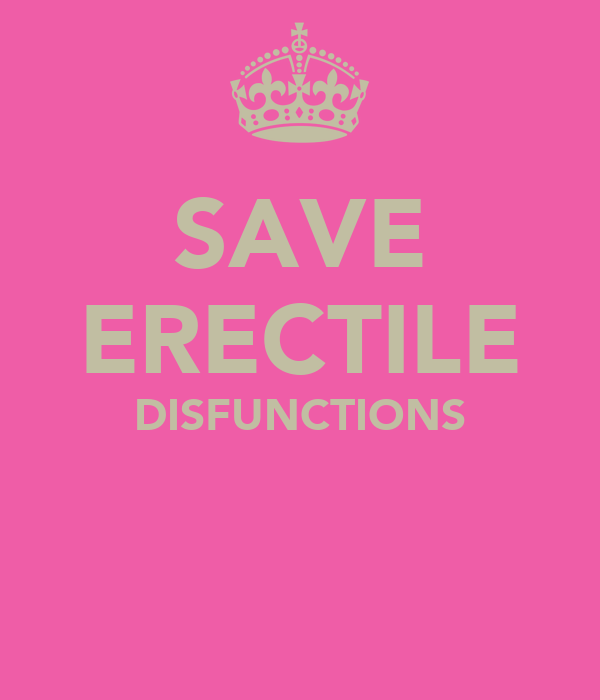 SAVE ERECTILE DISFUNCTIONS