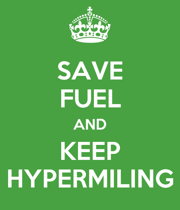 SAVE FUEL AND KEEP HYPERMILING