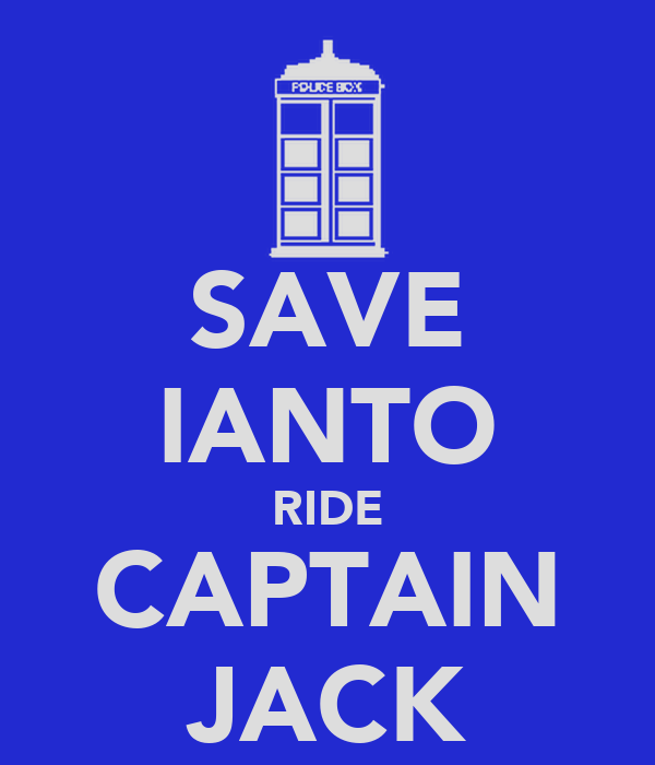 SAVE IANTO RIDE CAPTAIN JACK