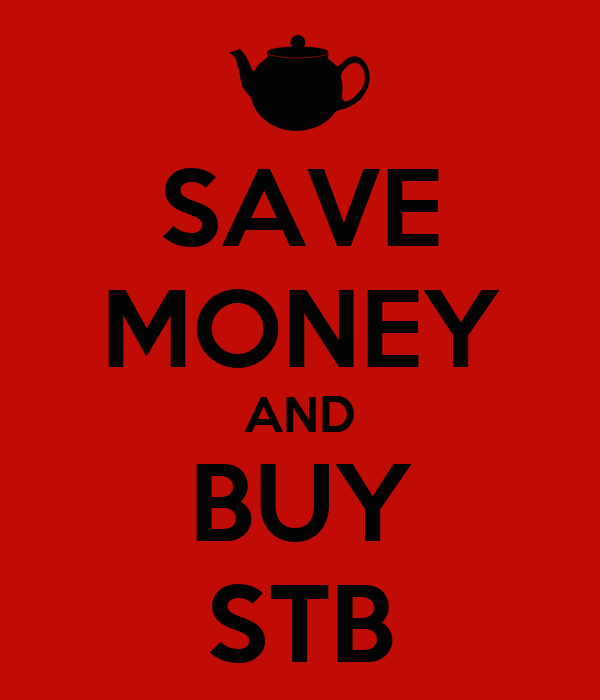 SAVE MONEY AND BUY STB