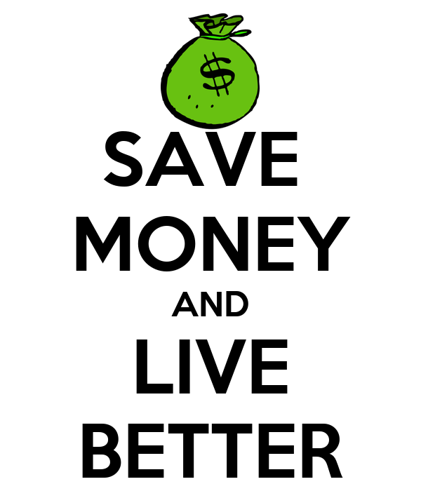 SAVE  MONEY AND LIVE BETTER