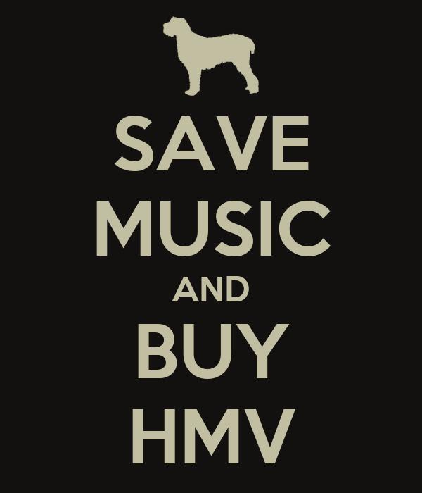 SAVE MUSIC AND BUY HMV