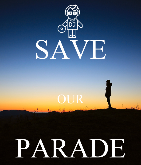 SAVE  OUR  PARADE