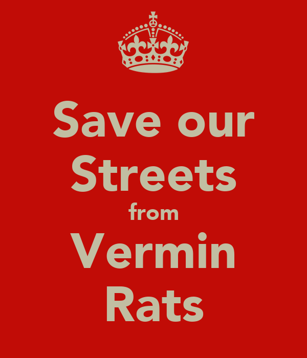 Save our Streets from Vermin Rats