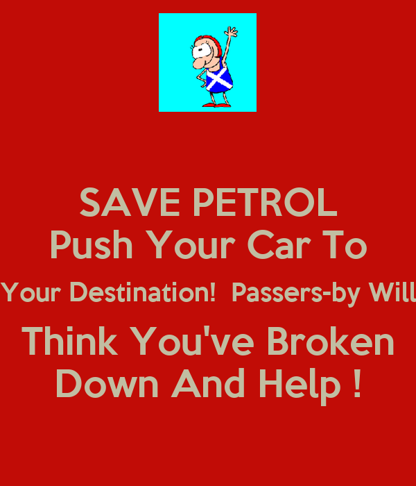 SAVE PETROL Push Your Car To Your Destination!  Passers-by Will Think You've Broken Down And Help !