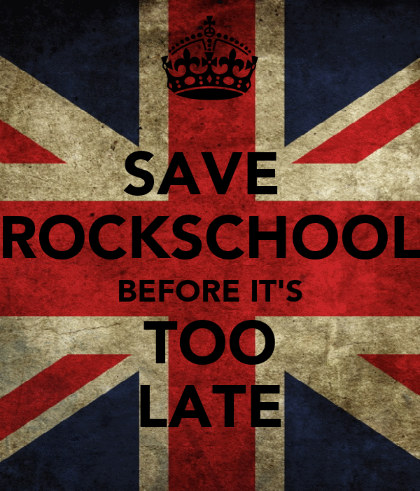SAVE  ROCKSCHOOL BEFORE IT'S TOO LATE