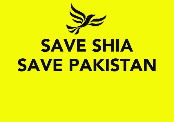 SAVE SHIA SAVE PAKISTAN