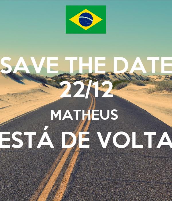 SAVE THE DATE 22/12 MATHEUS  ESTÁ DE VOLTA