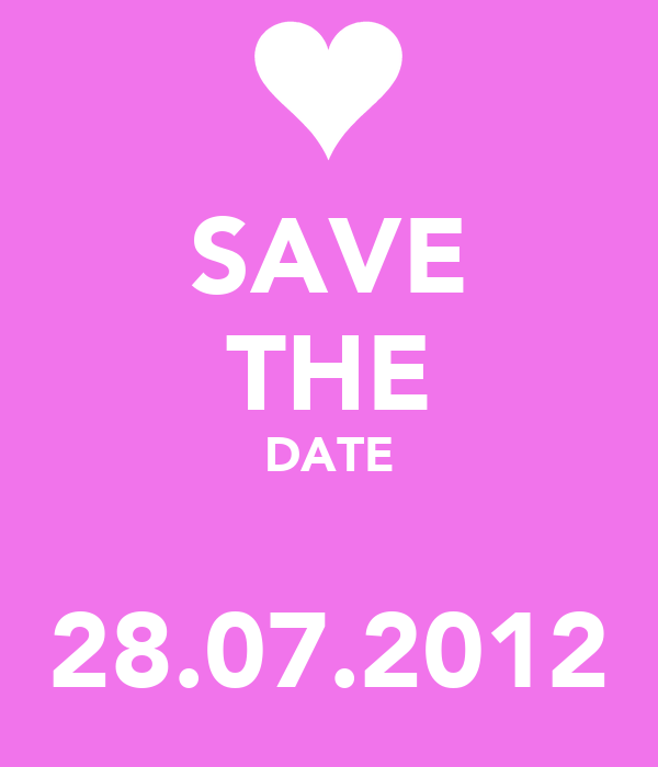SAVE THE DATE  28.07.2012
