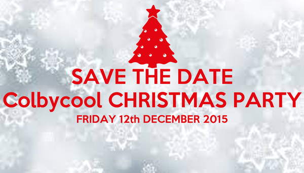 SAVE THE DATE Colbycool CHRISTMAS PARTY FRIDAY 12th DECEMBER 2015