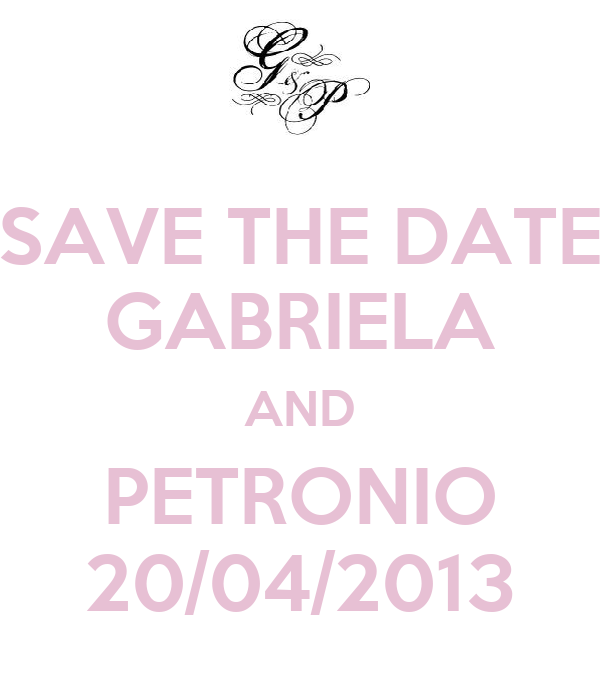 SAVE THE DATE GABRIELA AND PETRONIO 20/04/2013
