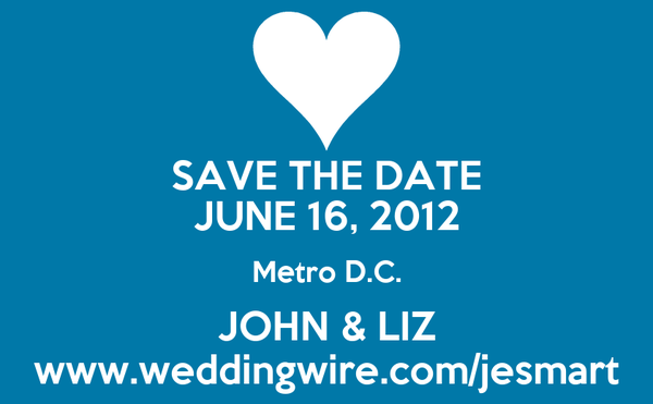 SAVE THE DATE JUNE 16, 2012 Metro D.C. JOHN & LIZ www.weddingwire.com/jesmart