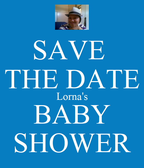 save the date lorna 39 s baby shower poster missyb keep calm o matic