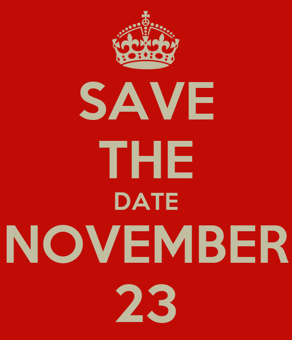 SAVE THE DATE NOVEMBER 23