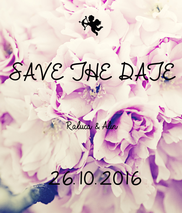 SAVE THE DATE  Raluca & Alin  26.10.2016