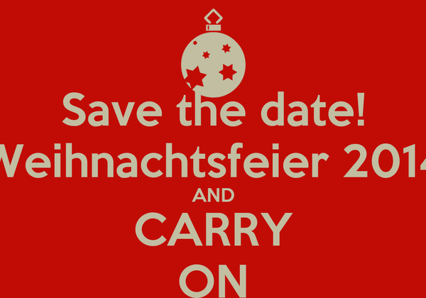 Save The Date Weihnachtsfeier.Save The Date Weihnachtsfeier 2014 And Carry On Poster