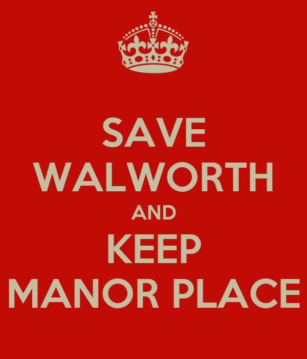 SAVE WALWORTH AND KEEP MANOR PLACE