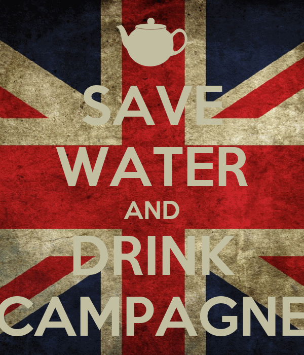 SAVE WATER AND DRINK CAMPAGNE