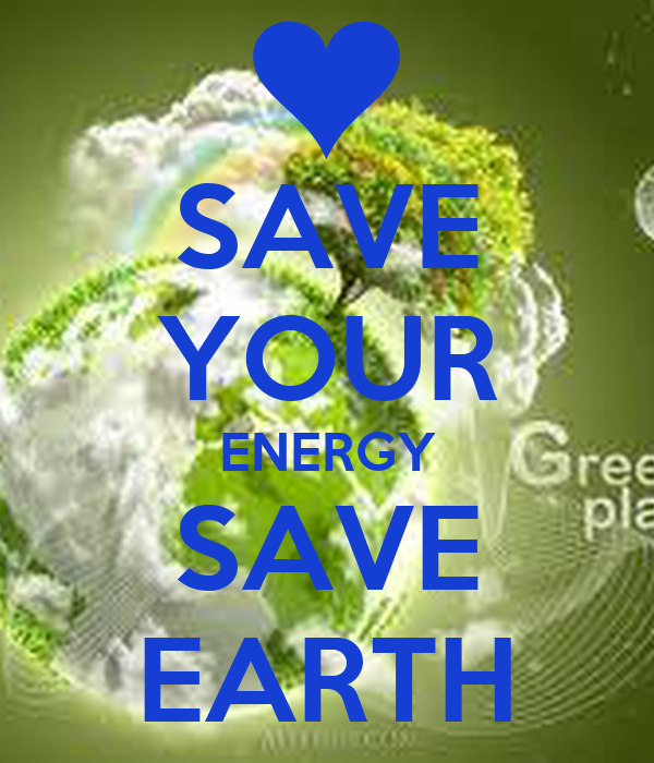 SAVE YOUR ENERGY SAVE EARTH