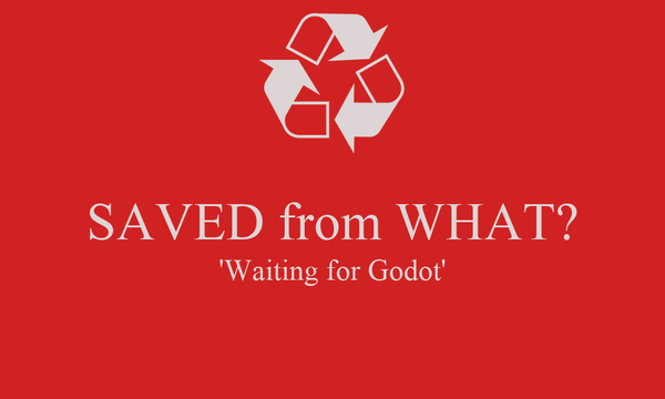 SAVED from WHAT? 'Waiting for Godot'