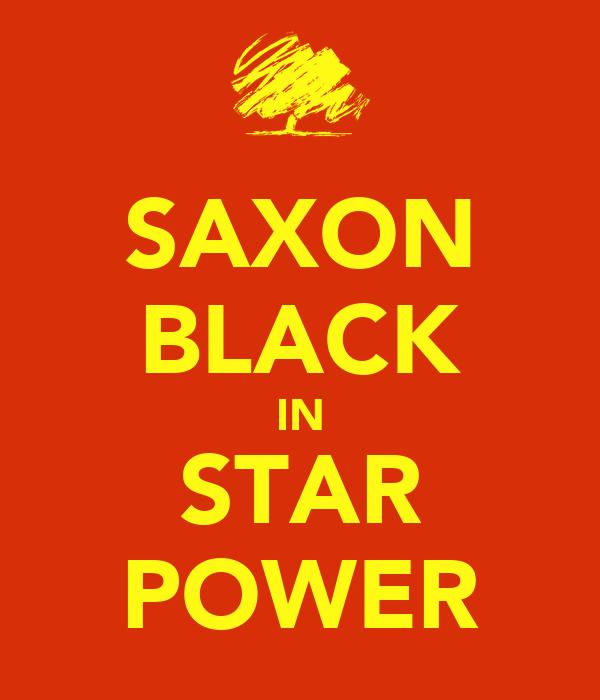 SAXON BLACK IN STAR POWER