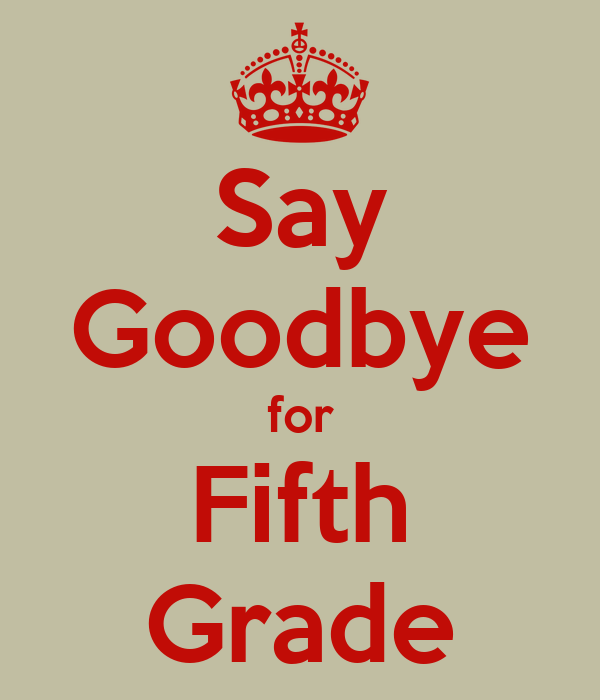 Say Goodbye for Fifth Grade