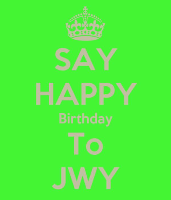 SAY HAPPY Birthday To JWY