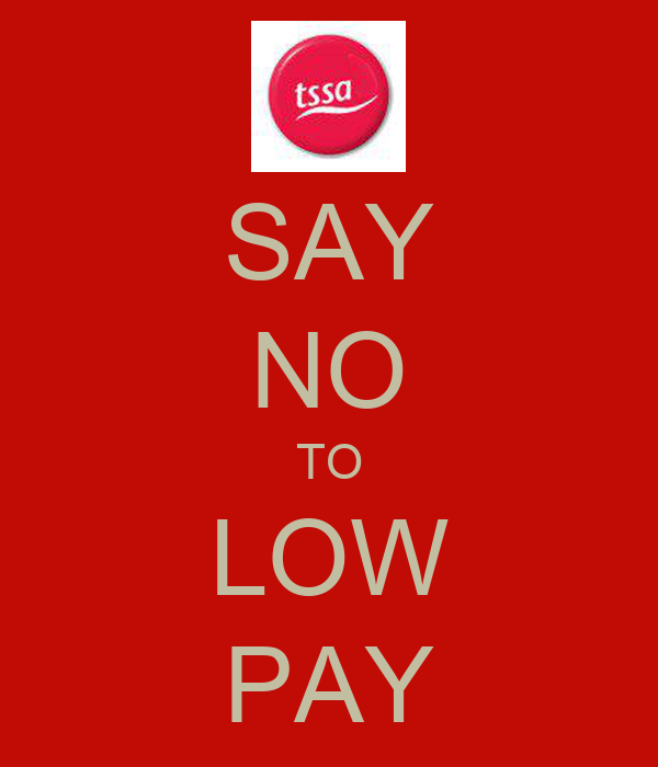 SAY NO TO LOW PAY