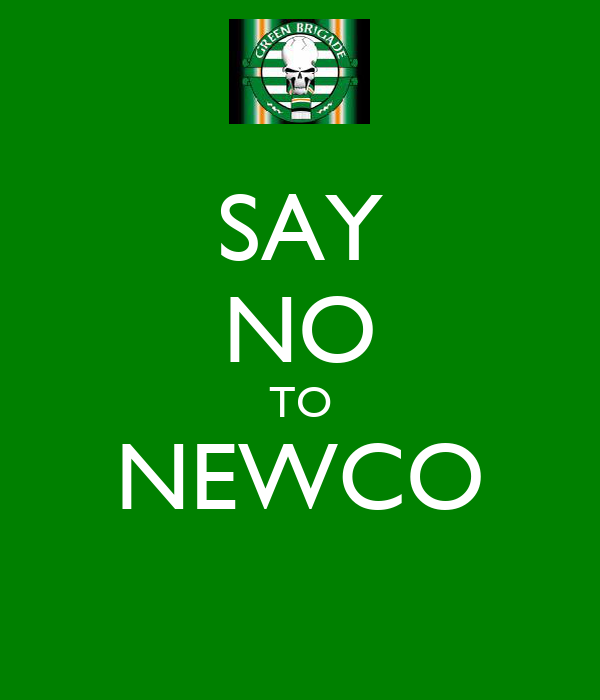 SAY NO TO NEWCO