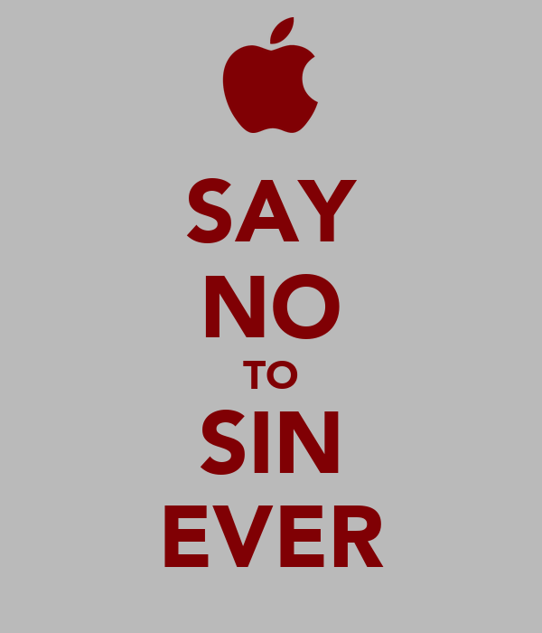 SAY NO TO SIN EVER