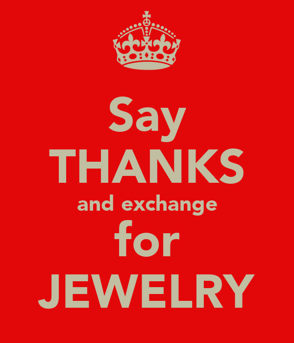 Say THANKS and exchange for JEWELRY
