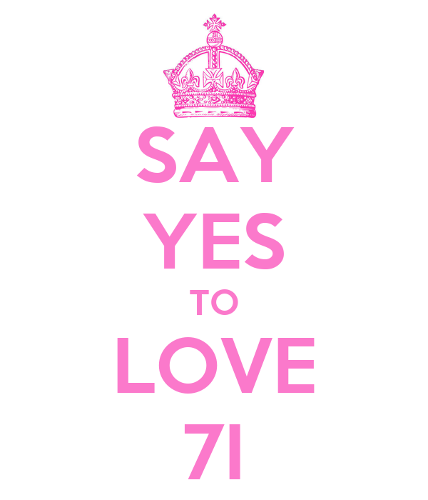 SAY YES TO LOVE 7I