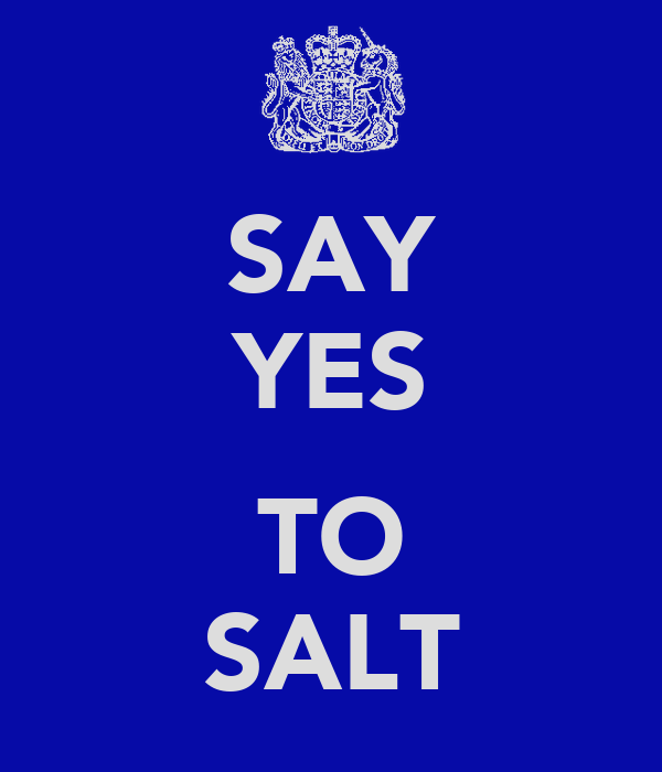 SAY YES  TO SALT