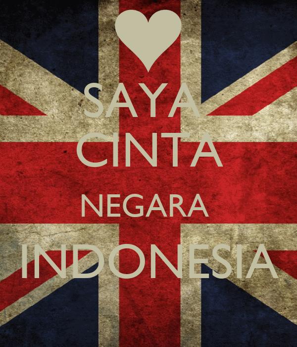 SAYA  CINTA NEGARA  INDONESIA