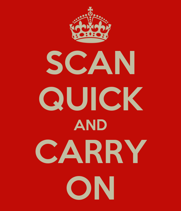 SCAN QUICK AND CARRY ON