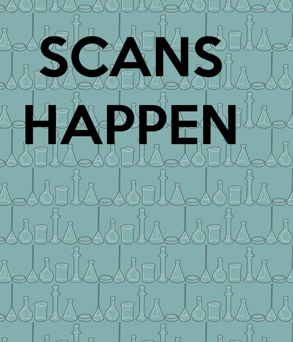 SCANS HAPPEN