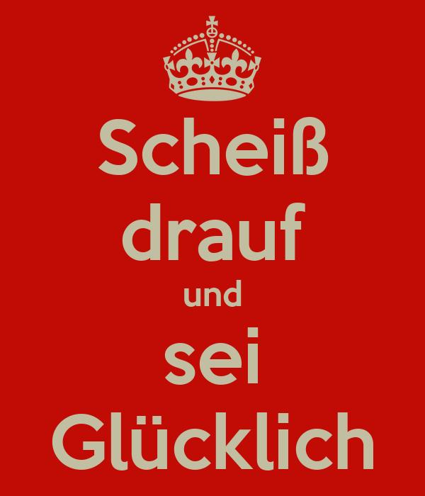 Schei drauf und sei gl cklich poster jenny keep calm for See more com