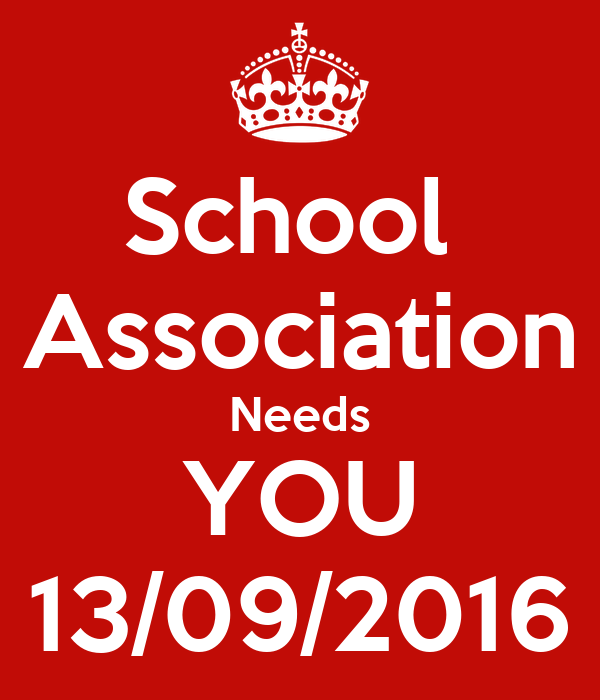 School  Association Needs YOU 13/09/2016