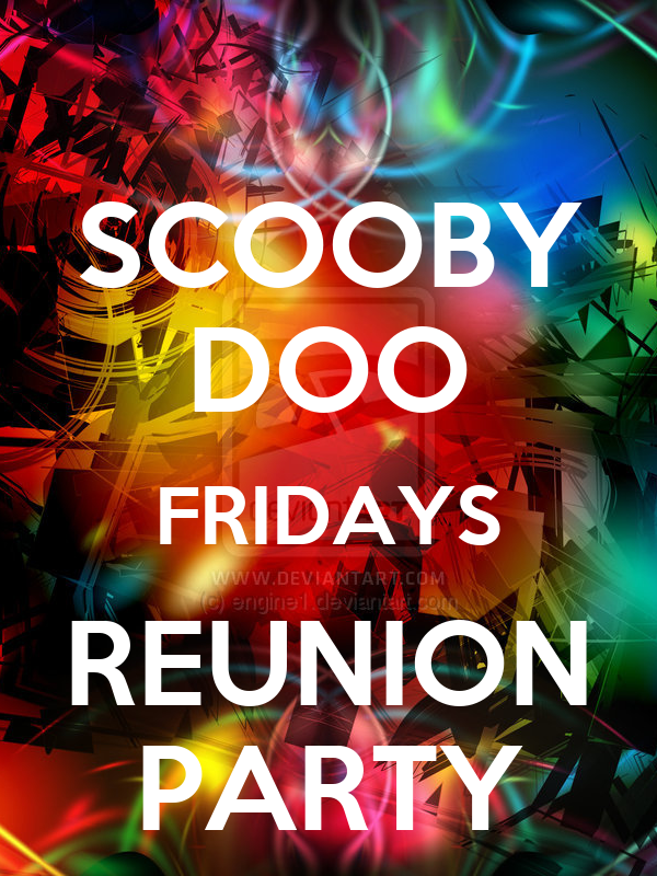 SCOOBY DOO FRIDAYS REUNION PARTY