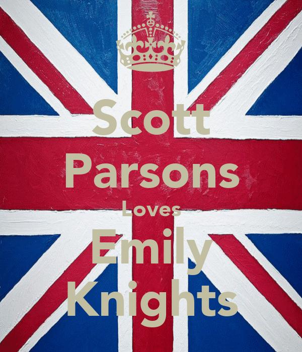 Scott Parsons Loves Emily Knights