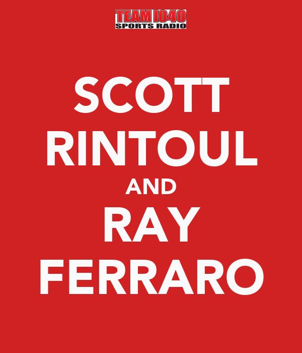 SCOTT RINTOUL AND RAY FERRARO