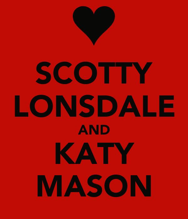 SCOTTY LONSDALE AND KATY MASON