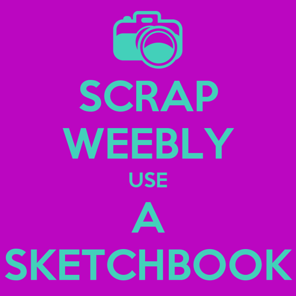 SCRAP WEEBLY USE A SKETCHBOOK
