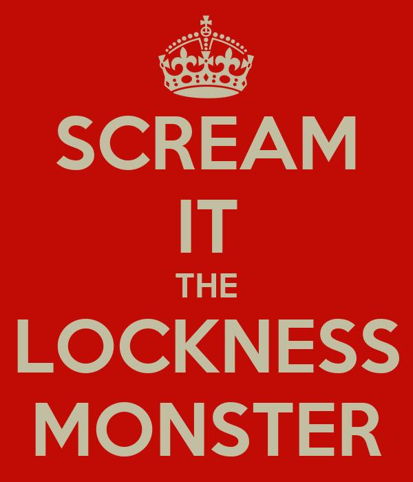 SCREAM IT THE LOCKNESS MONSTER