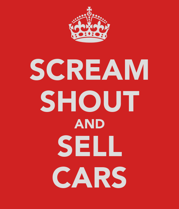 SCREAM SHOUT AND SELL CARS