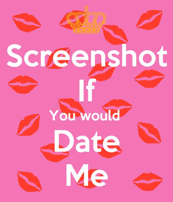 Screenshot If You would  Date Me