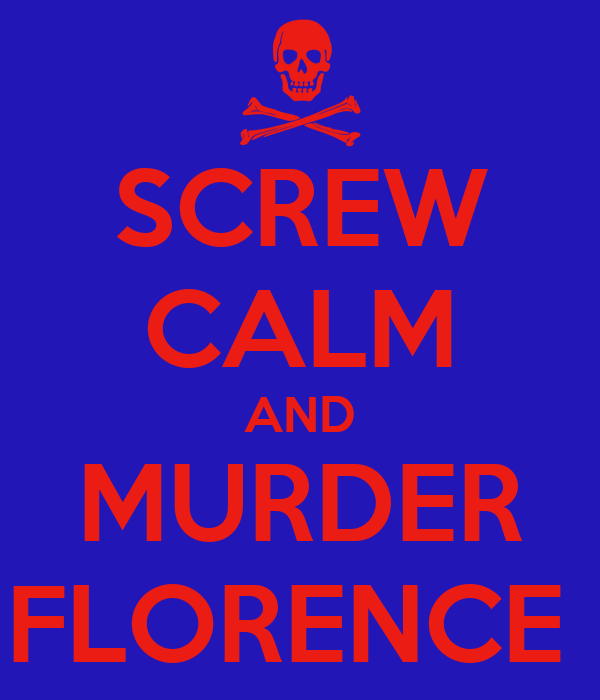 SCREW CALM AND MURDER FLORENCE