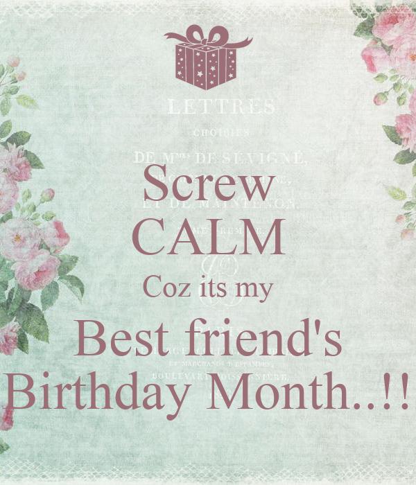 Screw CALM Coz its my Best friend's Birthday Month..!!