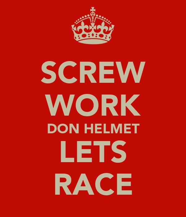 SCREW WORK DON HELMET LETS RACE
